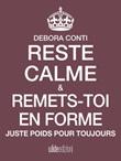 Reste calme et remets-toi en forme Ebook di  Debora Conti, Debora Conti