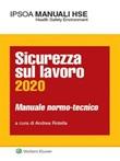 Sicurezza sul lavoro 2020. Manuale normo-tecnico Ebook di
