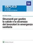 Strumenti per gestire la salute e la sicurezza dei lavoratori in emergenza sanitaria Ebook di  Antonio Pedna