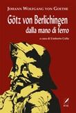 Götz von Berlichingen dalla mano di ferro Ebook di  Johann Wolfgang Goethe, Johann Wolfgang Goethe