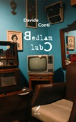 Bedlam Club Ebook di  Davide Conti, Davide Conti