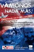 «Vamonos nada màs». Camminando con il Che e con Fidel Libro di