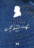 Tutte le lettere di Mozart. L'epistolario completo della famiglia Mozart 1755-1791. Ediz. ampliata Libro di