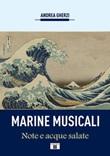 Marine musicali. Note e acque salate Libro di  Andrea Gherzi
