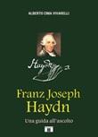 Franz Joseph Haydn. Una guida all'ascolto Libro di  Alberto Cima Vivarelli