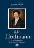 E. T. A. Hoffmann. La biografia musicale di un romantico diseredato Libro di  Claudio Bolzan