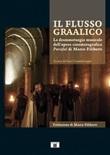 Il flusso graalico. La drammaturgia musicale dell'opera cinematografica Parsifal di Marco Filiberti Libro di