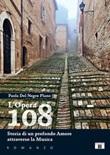 L'Opera 108. Storia di un profondo amore attraverso la musica Libro di  Paola Del Negro Plano