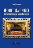 Architettura e musica. Dall'antica Grecia al primo Novecento Libro di  Federica Comes