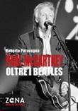 Paul McCartney oltre i Beatles Ebook di  Roberto Paravagna